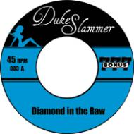 Duke Slammer - Diamond In The Raw / Neon Haze