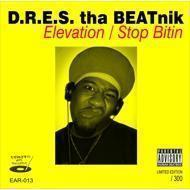 Dres The Beatnik - Elevation / Stop Bitin