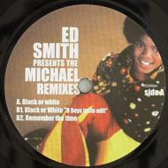 Ed Smith - Presents: The Michael Remixes (Black Or White/Remember The Time)