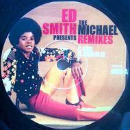 Ed Smith - Presents: The Michael Remixes (Bad/Who Is It)