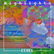 eevee - Highlights
