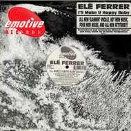 Elé Ferrer - I'll Make U Happy Baby (Remixes)