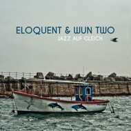 Eloquent & Wun Two - Jazz Auf Gleich (Deluxe Edition)