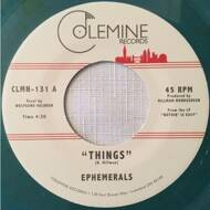 Ephemerals - Things / Loving Guaranteed