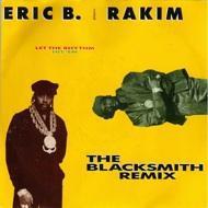 Eric B. & Rakim - Let The Rhythm Hit 'Em - The Blacksmith Remix Vol. 1