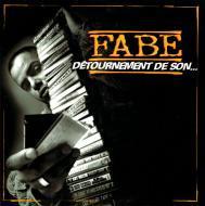 Fabe - Detournement De Son...