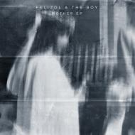 Felizol & The Boy - Mother EP