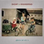 Dicht & Ergreifend - Ghetto Mi Nix O