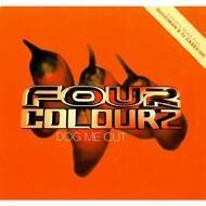Four Colourz - Dog Me Out