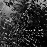 Franck Kartell - La Jetee D'Orly
