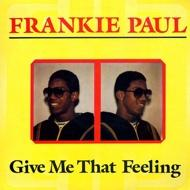 Frankie Paul - Give Me That Feeling