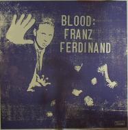 Franz Ferdinand - Blood: Franz Ferdinand
