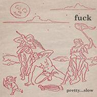 Fuck - Prettty...Slow