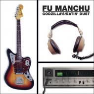 Fu Manchu - Godzilla's / Eatin' Dust