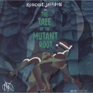 Koncept Jack$on - The Tale Of The Mutant Root (Black Vinyl)