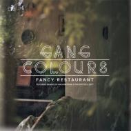 Gang Colours - Fancy Restaurant Remixes