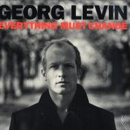 Georg Levin - Everything Must Change