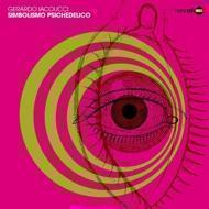 Gerardo Iacoucci - Simbolismo Psichedelico