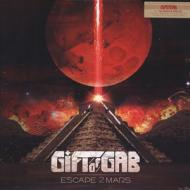The Gift Of Gab - Escape 2 Mars