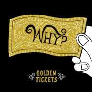 Why? - Golden Tickets EP