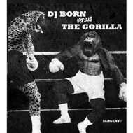DJ Born - DJ Born vs The Gorilla EP
