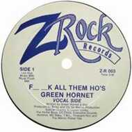 Green Hornet - Fuck All Them Ho's