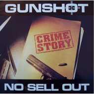 Gunshot - Crime Story / No Sell Out