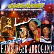 Hamburger Arroganz - Cash Money (You And Me In Perfect Harmony)