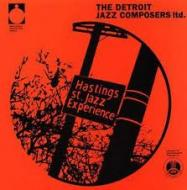 The Hastings Street Jazz Experience - Detroit Jazz Composers Ltd.