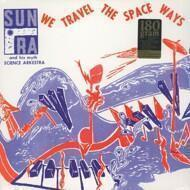 The Sun Ra Arkestra  - We Travel The Space Ways