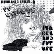 Hi-Fidel And DJ Crucial - Isobel And Future / Gordo 3000