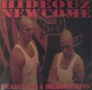 Hideouz Newcome - Deadly As A Dragon Kiss