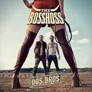 The BossHoss - Dos Bros
