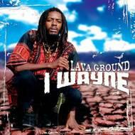 I Wayne - Lava Ground