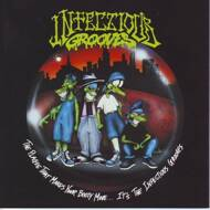 Infectious Grooves - The Plague That Makes Your Booty Move... It's The Infectious Grooves