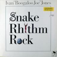 Ivan 'Boogaloo' Joe Jones - Snake Rhythm Rock
