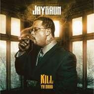 Jaysaun - Kill Ya Boss