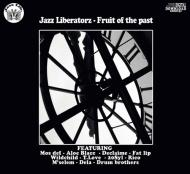 Jazz Liberatorz - Fruit Of The Past (Black Waxday RSD 2018)