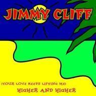 Jimmy Cliff - (Your Love Keeps Liftin' Me) Higher And Higher