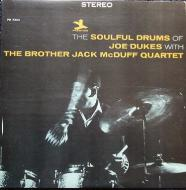 Joe Dukes - The Soulful Drums Of Joe Dukes With The Brother Jack McDuff Quartet