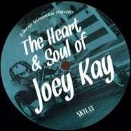 Joey Kay - The Heart & Soul Of Joey Kay (A Chicago Retrospective 1990•2012)
