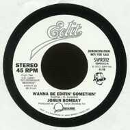 Jorun Bombay - Wanna Be Editin' Somethin / Give Me The Remix