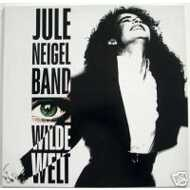 Jule Neigel Band - Wilde Welt