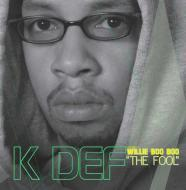 "K-Def (Presents) - Willie Boo Boo ""The Fool"""
