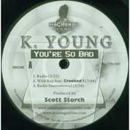 K. Young - You're So Bad