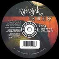 Kabanjak - Dub To Go EP
