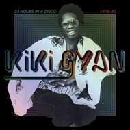 Kiki Gyan - 24 Hours In A Disco 1978-82