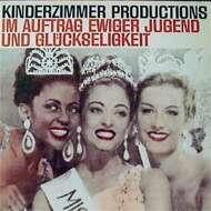 Kinderzimmer Productions - Im Auftrag Ewiger Jugend Und Glückseligkeit