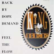 King Bee - Back By Dope Demand / Feel The Flow