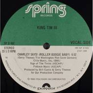 King Tim III - Charley Says! (Roller Boogie Baby)